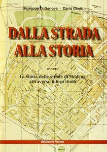 Dalla strada alla storia ovvero la storia della strade di Modena attraverso il loro titolo