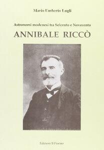 Annibale Riccò. Astronomi modenesi tra Seicento e Novecento