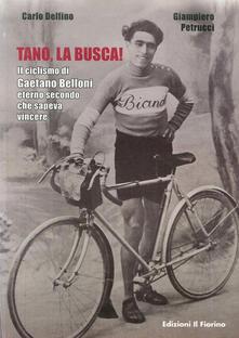 Vastese1902.it Tano, la busca! Il ciclismo di Gaetano Belloni eterno secondo che sapeva vincere Image