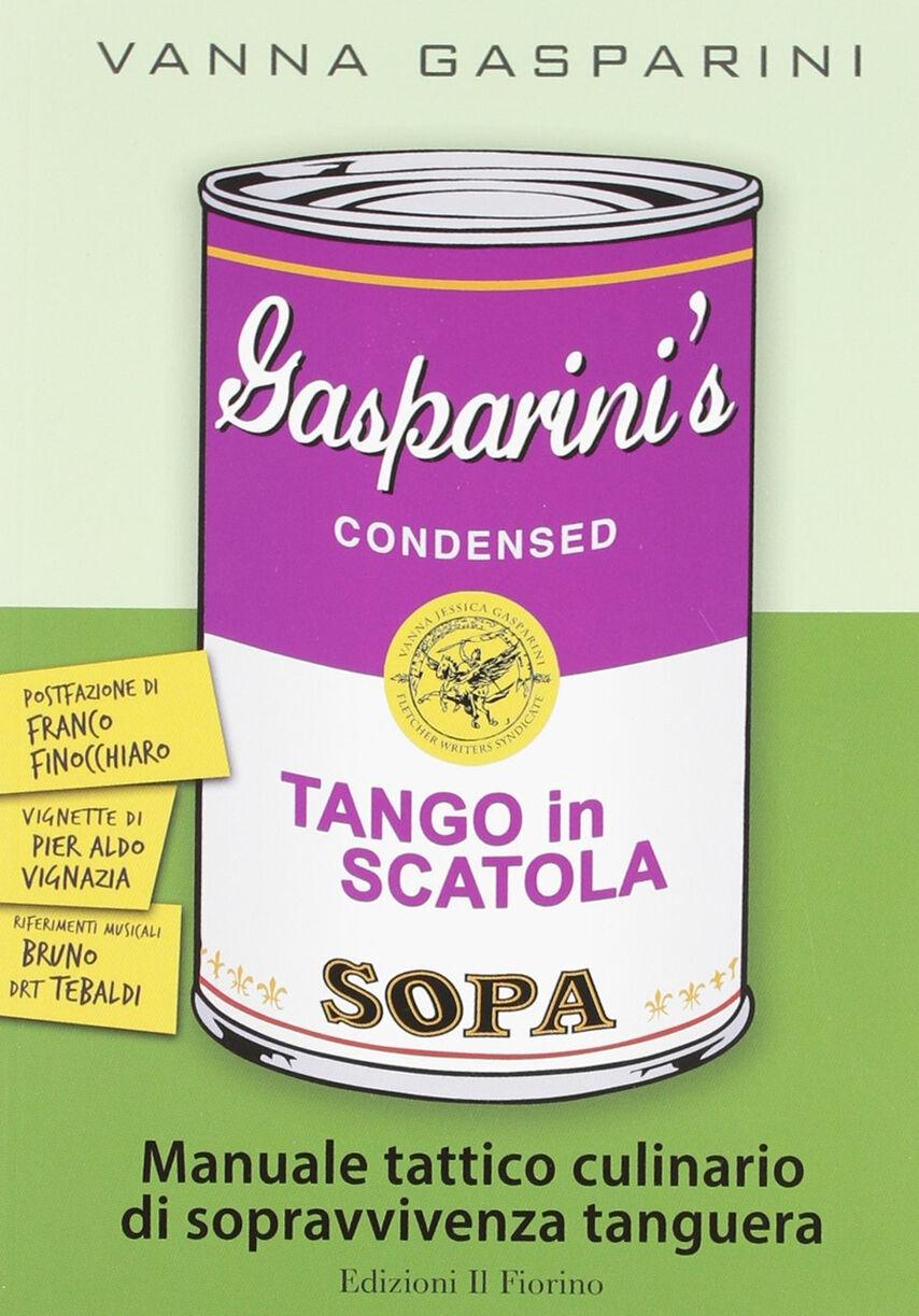 Tango in scatola. Manuale tattico culinario di sopravvivenza tanguera