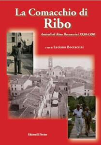 La comacchia di Ribo. Articoli di Rino Boccaccini 1930-1990