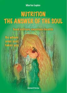 Nutrition. The answer of the soul. Food, culture, emotions and health