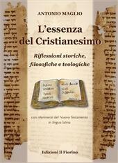 L'essenza del cristianesimo. Riflessioni storiche, filosofiche e teologiche con riferimento del Nuovo Testamento in lingua latina