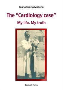 The«cardiology case». My life. My truth