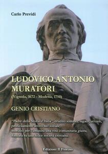 Ludovico Antonio Muratori (Vignola, 1862-Modena, 1750). Genio cristiano