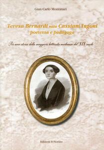 Teresa Bernardi nata Cassiani Ingoni poetessa e pedagoga. Per una storia della maggiore letterata modenese del XIX secolo