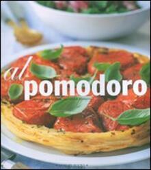 Grandtoureventi.it Al pomodoro. Antipasti, primi piatti, secondi e contorni Image