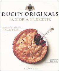 Duchy originals. La storia, le ricette