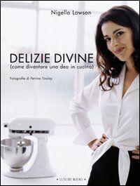 Delizie divine (come diventare una dea in cucina)
