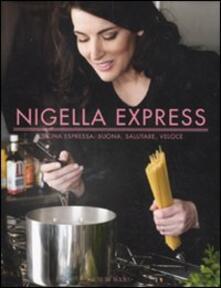 Nigella express. Cucina espressa: buona, salutare, veloce - Nigella Lawson - copertina