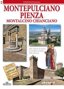 Montepulciano, Pienza, Montalcino, Chianciano