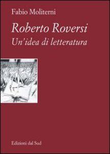 Roberto Roversi. Un'idea di letteratura