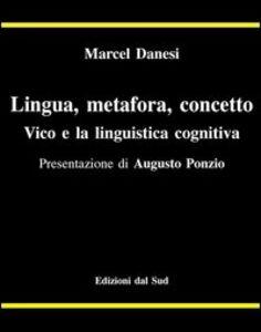 Lingua metafora concetto. Vico e la lingua cognitiva