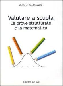 Valutare a scuola. La prova strutturale e la matematica