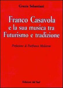 Franco Casavola e la sua musica tra futurismo e tradizione