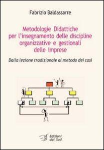 Metodologie didattiche per l'insegnamento delle discipline organizzative e gestionali delle imprese. Dalla lezione tradizionale al metodo dei casi