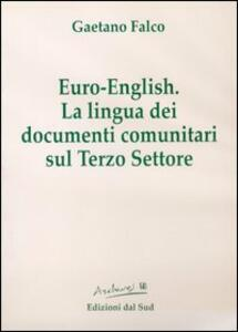 Euro english. La lingua dei documenti comunitari sul terzo settore. Con CD-ROM