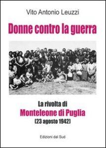 Donne contro la guerra. La rivolta di Monteleone di Puglia (23 agosto 1942)