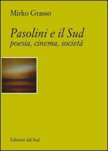 Pasolini e il Sud. Poesia, cinema, società
