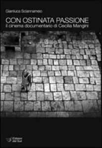 Con ostinata passione. Il cinema documentario di Cecilia Mangini