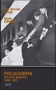 Puglia/Europa. Percorsi migratori 1946-1973