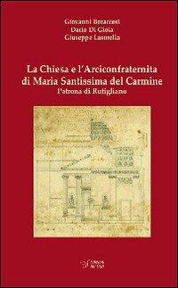 La Chiesa è l'Arciconfraternita di Maria Santissima Carmine Patrona di Rutigliano