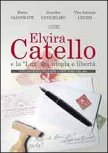 Elvira Catello e la «Lux» tra utopia e libertà. Una pacifista pugliese a New York nel '900 - M. Gianfrate,J. Guglielmo,Vito A. Leuzzi - copertina