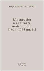 L' incapacità a contrarre matrimonio. Il can. 1095 nn. 1-2