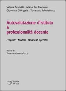 Autovalutazione d'istituto & professionalità docente. Prosposte modelli strumenti operativi