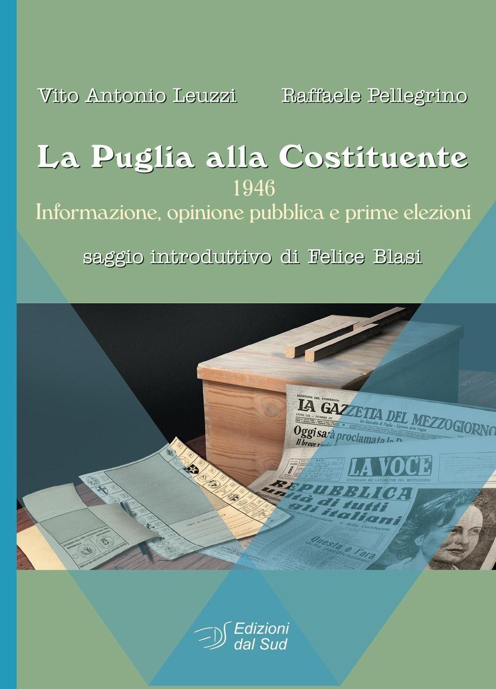 La Puglia alla Costituente. 1946. Informazione, opinione pubblica e prime elezioni