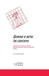 Donne e arte in carcere. Laboratorio di scrittura creativa delle detenute della Casa circondariale di Bari