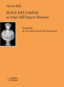 Isole dei famosi ai tempi dell'Impero Romano. Geografia di una tipica forma di repressione