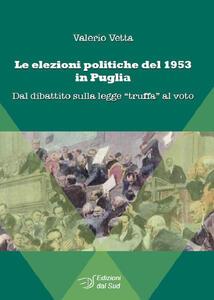 Le elezioni politiche del 1953 in Puglia. Dal dibattito sulla legge «truffa» al voto