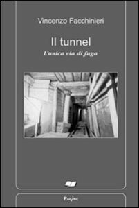 Il tunnel. L'unica via di fuga