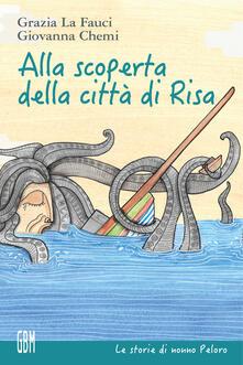 Alla scoperta della città di Risa. Ediz. a colori.pdf