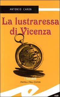 La lustraressa di Vicenza