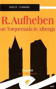 R. Aufheben. Un Torquemada in Albenga