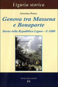 Genova tra Massena e Bonaparte. Storia della Repubblica ligure. Il 1800