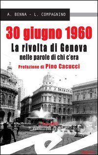 30 giugno 1960. La rivolta di Genova nelle parole di chi c'era
