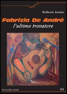Grandtoureventi.it Fabrizio De André. L'ultimo trovatore Image