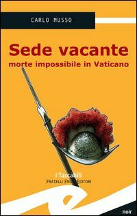 Sede vacante. Morte impossibile in Vaticano