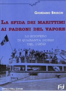La sfida dei marittimi ai padroni del vapore. Lo sciopero di quaranta giorni del 1959