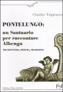 Pontelungo: un santuario per raccontare Albenga. Architettura, pittura, tradizione