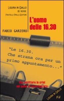 L' uomo delle 16.30 - Fabio Garzero - copertina