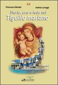 Storia, arte e fede nel tigullio mariano. Santuari della diocesi di Chiavari