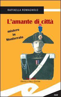 L' amante di città. Mistero in Monferrato