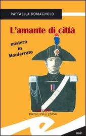 L' amante di citta. Mistero in Monferrato