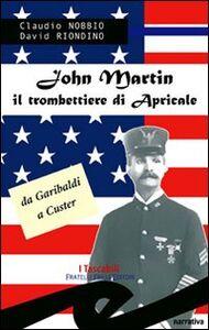 Libro Il trombettiere di Apricale. Da Garibaldi a Custer Claudio Nobbio
