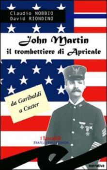 Winniearcher.com John Martin il trombettiere di Apricale. Da Garibaldi a Custer Image