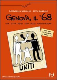 Genova, il '68. Una città negli anni della contestazione - Luca Borzani,Donatella Alfonso - copertina